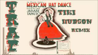 getlinkyoutube.com-Mexican Hat Dance (TiKi Hudson Trap ReMiX)