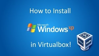 How to Install Windows XP Professional in Virtualbox