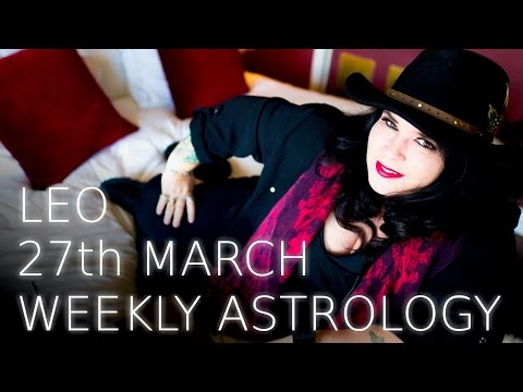 Leo Weekly Astrology Forecast 27th March 2017