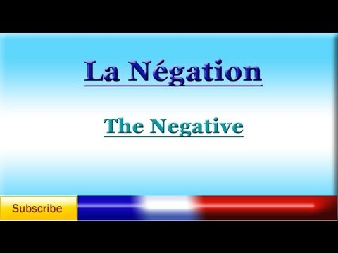 French Lesson 55 - Learn French Negation - La négation - Make sentences negative in French.