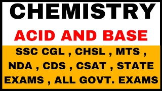 ACID AND BASE (CHEMISTRY) FOR  SSC , CGL , MTS , CHSL , NDA , CDS , CSAT , Govt exams Etc