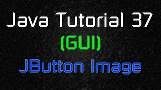 getlinkyoutube.com-Java Tutorial 37 (GUI) - Adding an Image on Button