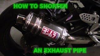 How To Shorten An Exhaust Pipe