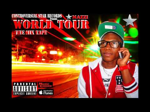 Mazzi- Obey Me- The World Tour Mixtape- (Prod By. Controversial Star Records)