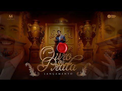 Vitor Maia - Ouro ou Prata (Clipe Oficial)