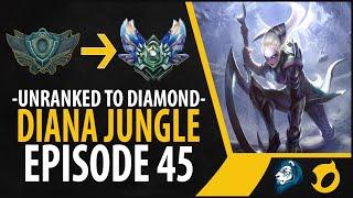 Unranked to Diamond - Diana Jungle - Episode 45