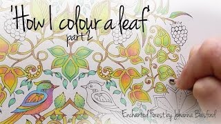 getlinkyoutube.com-How I colour a leaf, part 2 (blending colours); Enchanted Forest - Johanna Basford
