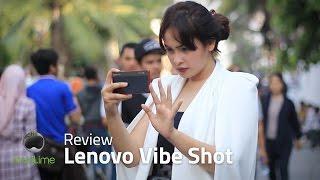Lenovo Vibe Shot - Review Indonesia