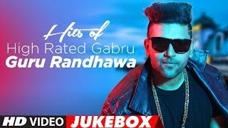 Hits Of High Rated Gabru: Guru Randhawa |