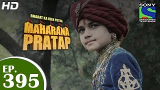 getlinkyoutube.com-Bharat Ka Veer Putra Maharana Pratap - महाराणा प्रताप - Episode 395 - 7th April 2015