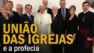 getlinkyoutube.com-União das igrejas e a profecia