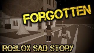 getlinkyoutube.com-Forgotten (Roblox Sad Story)