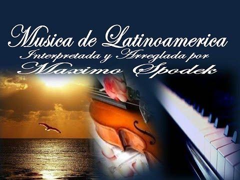 LA MEJOR MUSICA ROMANTICA  LATINOAMERICANA INSTRUMENTAL, BOLEROS, TANGOS, FOLKLORE