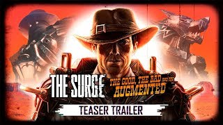 The Surge - The Good, the Bad, and the Augmented Teaser Trailer