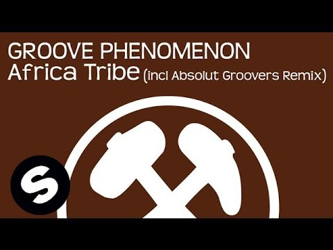 Groove Phenomenon - Africa Tribe (Absolut Groove Remix)
