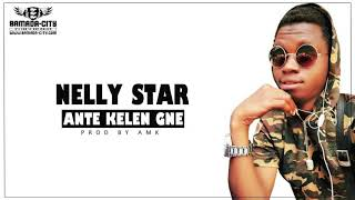 NELLY STAR - ANTE KELEN GNÉ