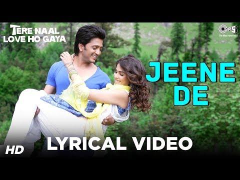 Jeene De - Sing Along Lyrics - Tere Naal Love Ho Gaya - Mohit Chauhan