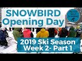 Snowbird Opening Day // 2018-2019 Utah Ski Season (W1P1)