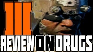 A BLACK OPS 3 REVIEW ON DRUGS!