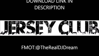 getlinkyoutube.com-2k15 Jersey Club Summer Kick Off Mix ~ @TheReal_DJDream @CLUBJERSEYLABEL