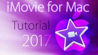iMovie 2017 - Full Tutorial for Beginners [+General Overview]*