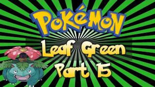 getlinkyoutube.com-Pokemon Walkthroughs - Leaf Green Walkthrough Part 15 / Team Rocket!