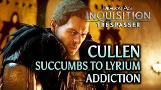 Dragon Age: Inquisition - Trespasser DLC - Cullen succumbs to lyrium addiction