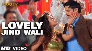 Fugly | Lovely Jind Wali Video Song | Prashant Vadhyar
