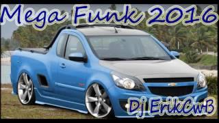 getlinkyoutube.com-Mega Funk 2016 Julho Part 2 Dj ErikCwB