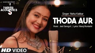 Thoda Aur Video Song I T-Series Acoustics | Neha Kakkar⁠⁠⁠⁠ | T-Series width=