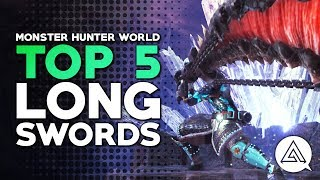 Monster Hunter World | Top 5 Long Swords