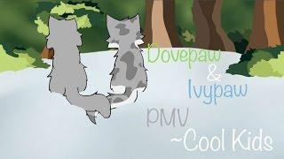 Dovepaw & Ivypaw PMV- Cool Kids