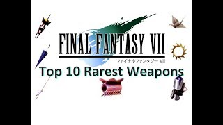 Top 10 Rarest Final Fantasy VII Weapons