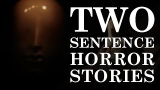 getlinkyoutube.com-Two-Sentence Horror Stories [Creepypasta]