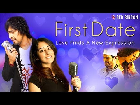 First Date - Full Video Song | Sonu Nigam | Jonita Gandhi | New Hindi Romantic Song 2016