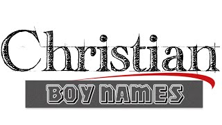 getlinkyoutube.com-Biblical boy names - Christian baby names for boys. From the Bible