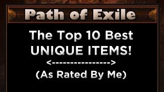getlinkyoutube.com-The Top Ten Best Unique Items in Path of Exile (As Rated by Me!)