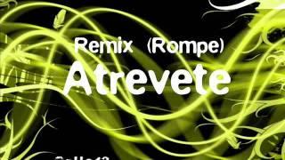 Atrevete   Remix (Rompe) Calle13 :)