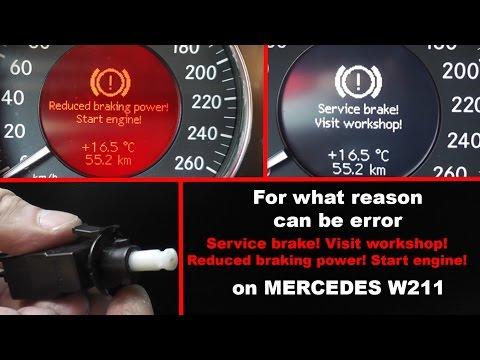 Causes of errors Service brake! Visit workshop! & Reduced braking power! Start engine! on W211, W219