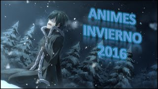 getlinkyoutube.com-Animes invierno 2016