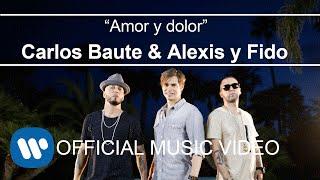getlinkyoutube.com-Carlos Baute ft. Alexis & Fido - Amor y Dolor (Videoclip Oficial)