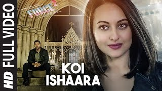 Koi Ishaara  Full Video Song | Force 2 | John Abraham, Sonakshi Sinha, Amaal Mallik | Armaan Malik
