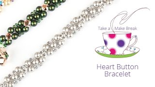 Heart Button Bracelets with Swarovski | Take a Make Break with Sarah