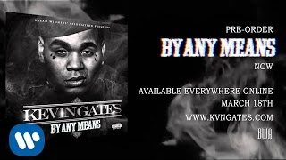 Kevin Gates - Bet I'm On It (ft. 2 Chainz)
