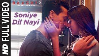 Soniye Dil Nayi Full Video   Baaghi 2   Tiger Shroff, Disha Patani   Ankit Tiwari   Shruti Pathak width=