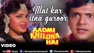 Mat Kar Itna Garoor Full Song | Aadmi Khilona Hai | Govinda, Meenakshi Sheshadri | Romantic Song