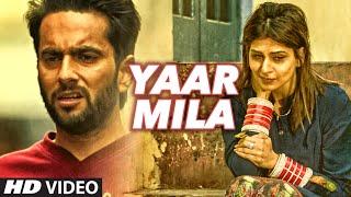 Yaar Mila Video Song   Saazishq, Nawaab Singh   Latest Punjabi Song 2016 width=