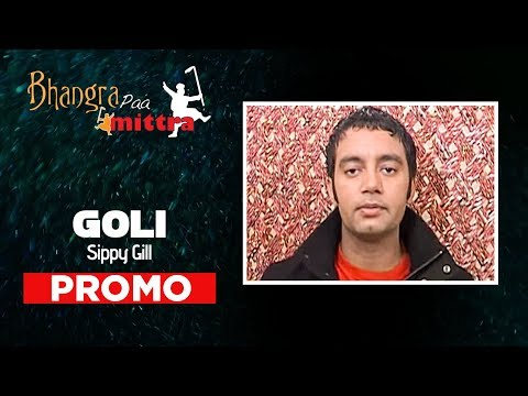 SIPPY GILL New Song Promo | GOLI  | BHANGRA PAA MITTRA