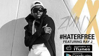 #HaterFree by ZMNY Ft. Ray J