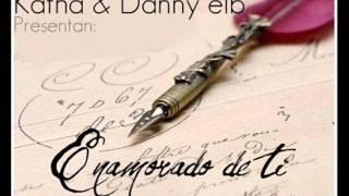 Danny elb & Katha enamorado de ti